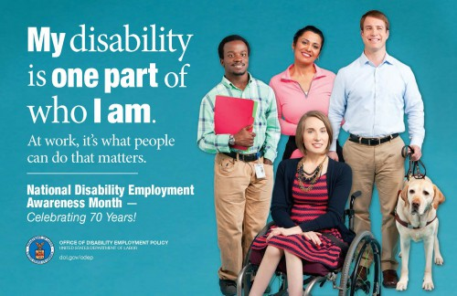 "Image of the 2015 NDEAM poster, with the text ""My disability is one part of who I am"", with a picture of 4 people, including someone with a seeing eye dog and someone in a wheelchair"